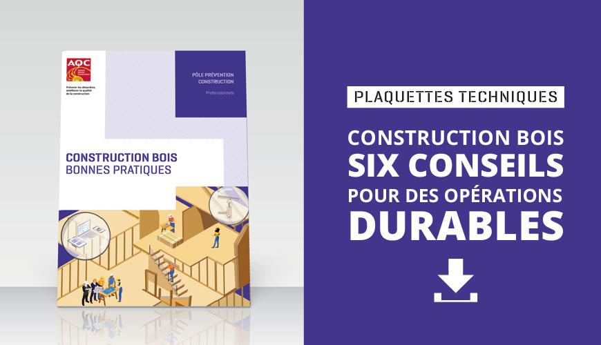 Consultez et téléchargez la plaquette de l'AQC rappelant six points essentiels pour des constructions bois réussies et durables.