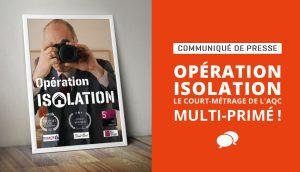 « Opération ISOLATION », le court métrage de l'AQC multi-primé !