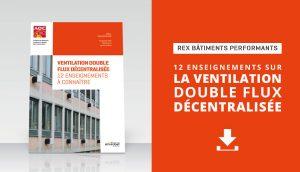 Ventilation double flux décentralisée : 12 enseignements clés