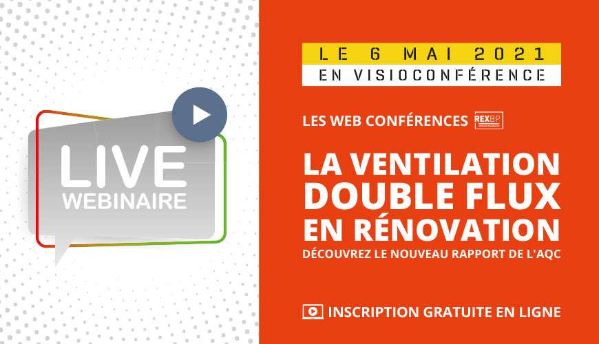 Ventilation double flux en rénovation : le nouveau Rapport du Dispositif REX BP®