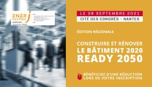 """EnerJ-meeting Nantes 2021 : construire et rénover """"objectif 2050"""""""