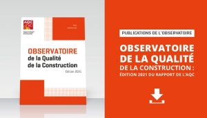 Observatoire de la Qualité de la Construction : édition 2021 du rapport de l'AQC